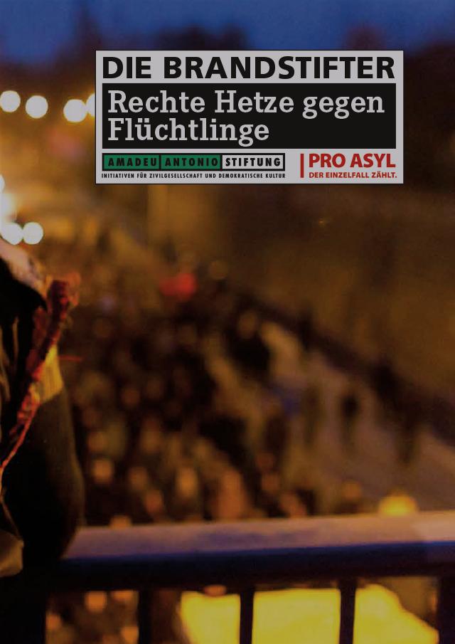 """Cover Broschüre """"Die Brandstifter - rechte Hetze gegen Flüchtlinge"""""""
